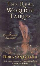 NEW The Real World of Fairies: A First-Person Account by Dora van Gelder Kunz