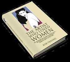 The Artist Who Loved Women : The Incredible Life and Work of Patrick Nagel by...