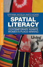 Spatial Literacy: Contemporary Asante Women's Place-Making (Gender and Cultural
