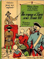 UN VOYAGE À PARIS SOUS LOUIS XV T&G. LENÔTRE CARLÈGLE1934 Calman Lévy