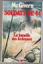 Soldats de 44 La Bataille des Ardennes W.P. Mc Givern
