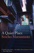 A QUIET PLACE - MATSUMOTO, SEICHO/ KAWAI, LOUISE HEAL (TRN) - NEW PAPERBACK BOOK