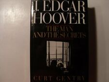 J. Edgar Hoover: The Man and the Secrets by Curt Gentry