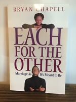 Each for the Other : Marriage as It's Meant to Be by Bryan Chapell (2000)