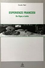 GUIDO NERI ESPERIENZE FRANCESI DA VIGNY A LEIRIS. PENDRAGON 1997