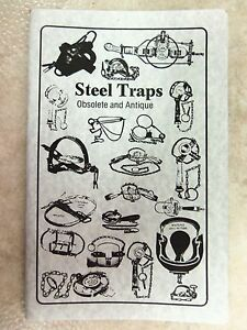 """Book """"Steel Traps Obsolete And Antique"""" By Robert Vance Trapping Price Guide"""