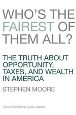 Who's the Fairest of Them All? The Truth about Opportunity, Taxes, and Wealth in