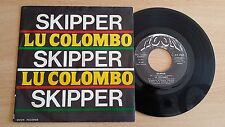 "LU COLOMBO - SKIPPER - 45 GIRI 7"" - ITALY PRESS"