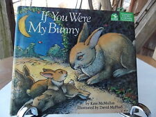 IF YOU WERE MY BUNNY BY KATE McMULLEN CHILDRENS BOOK HARD COVER WITH JACKET