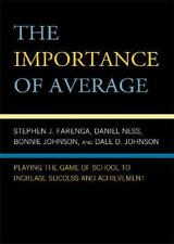 The Importance of Average: Playing the Game of School to Increase-ExLibrary