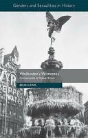 Wolfenden's Witnesses (Genders and Sexualities in History) by Lewis, B. | Paperb