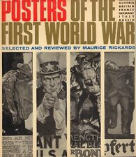 POSTERS OF THE FIRST WORLD WAR - SELECTED AND REVIEWED BY MAURICE RICKARDS