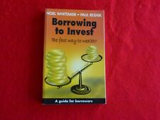 Borrowing To Invest: The Fast Way To wealth? By Noel Whittaker (2002)