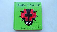 Dans le jardin - Les petits brillants - Editions Quatre Fleuves
