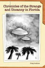 Chronicles of the Strange and Uncanny in Florida by Greg Jenkins (2010,...