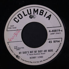 BOBBY LORD: My Baby's Not My Baby Any More / Your Sweet Love 45 (dj, tag/wol)