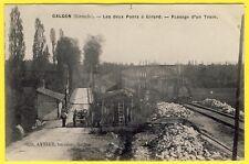 cpa Rare GALGON (Gironde) Les Deux PONTS à GIRARD au Passage d'un TRAIN
