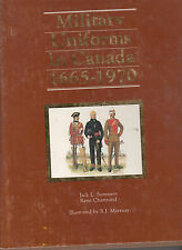 Military Uniforms in Canada, 1665-1970 by Rene Chartrand and Jack L. Summers...