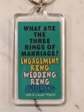 Keychain - WHAT ARE THE THREE RINGS OF MARRIAGE? ENGAGEMENT, WEDDING, SUFFERING'