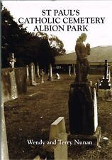 St Paul's Catholic Cemetery Albion Park by Wendy and Terry Nunan (Hardback)