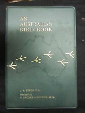 An Australian Bird Book: A Complete Guide to the Birds of Australia by J A Leach