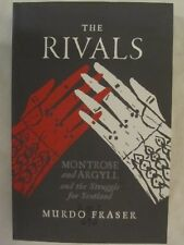 The Rivals - Montrose and Argyll and the Struggle for Scotland