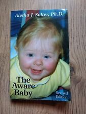 The Aware Baby, Revised Edition by Aletha J. Solter, Ph.D.