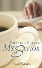 Morning Coffee with My Savior : How God Taught Me to Be Obedient over Morning...