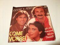 """RICCHI E POVERI 45 GIRI 7"""" COME VORREI /STASERA CANTO BABY RECORDS BR 50256 1981"""