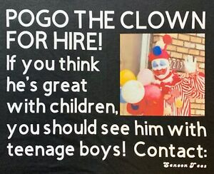 Funny, Novelty, John Gacy, Pogo The Clown For Hire! T-Shirt