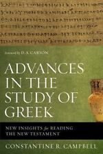 Advances in the Study of Greek : New Insights for Reading the New Testament...