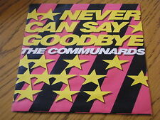 """THE COMMUNARDS - NEVER CAN SAY GOODBYE  7"""" VINYL PS"""