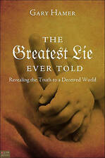 The Greatest Lie Ever Told by Gary Hamer, .