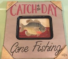 Cabin Decor Catch Of The Day Gone Fishing Picture
