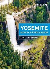 Moon Yosemite, Sequoia & Kings Canyon (Moon Handbooks) by Ann Marie Brown