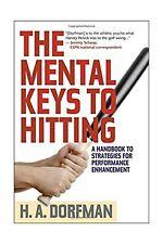 The Mental Keys to Hitting: A Handbook of Strategies for Performance Enhancem...