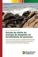 Estudo do efeito da energia de desgaste na durabilidade de gnaisses (Portuguese