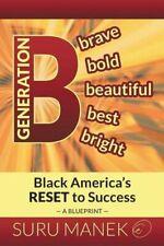 Generation B: Black America's Reset to Success, Manek, Suru 9781503556706 New,,