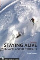 Staying Alive in Avalanche Terrain, Paperback by Tremper, Bruce, Like New Use...