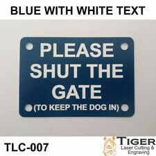 PLEASE SHUT THE GATE (TO KEEP DOG IN) SIGN - BLUE/WHITE 10CM X 7CM - TLC-007