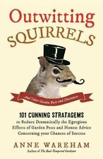 Outwitting Squirrels: And Other Garden Pests and Nuisances-Anne Wareham