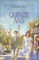 Quinze ans.Philippe LABRO.France Loisirs  L001