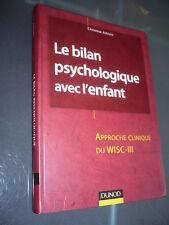 CHRISTINE ARBISIO LE BILAN PSYCHOLOGIQUE AVEC L'ENFANT APPROCHE CLIN. DU WISC 3