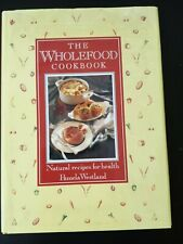 The Wholefood Cookbook Natural Recipes For Health By Pamela Westland