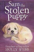 Sam the Stolen Puppy by Holly Webb, Good Used Book (Paperback) FREE & FAST Deliv