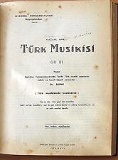 Turk musikisi Nazari ve ameli with music sheets 1-3 volumes, 1933-35, in Turkish