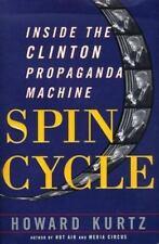 Spin Cycle Inside the Bill Clinton Propaganda Machine Howard Kurtz 1998 NEW