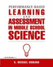 PERFORMANCE-BASED LEARNING & ASSESSMENT IN M.S. SCIENCE