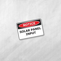 NOTICE SOLAR PANEL INPUT - Waterproof Decals Vinyl Stickers 120x80mm