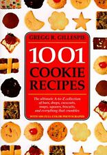 1001 Cookie Recipes: The Ultimate A-To-Z Collection of Bars, Drops, Crescents, S